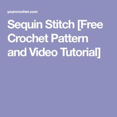Sequin Stitch [Free Crochet Pattern and Video Tutorial]