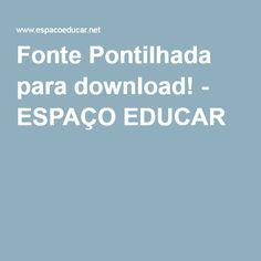 Fonte Pontilhada para download! - ESPAÇO EDUCAR