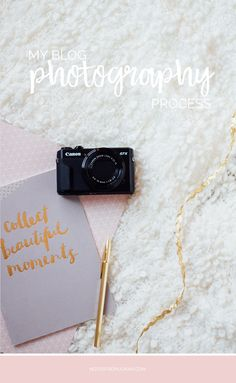 My Blog Photography Process   Lifestyle Blogger   Blog Photos   Click through to read more or pin for later!