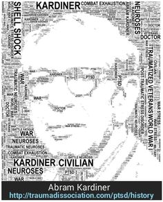 History of PTSD - Abram Kardiner text art, in 1941 he proposed that the various civilian and military versions of PTSD were the same condition. (Image license: CC BY-SA 4.0)