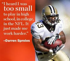 """""""I heard I was too small to play in high school, in college, in the NFL. It just made me work harder. Nfl Quotes, Psych Quotes, College Quotes, Football Quotes, Motivational Quotes, Nfl Football Players, Ohio State Football, American Football, Football Banquet"""