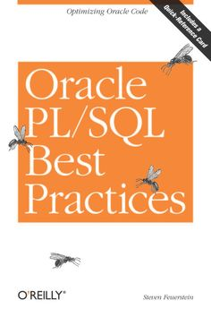 """Read """"Oracle PL/SQL Best Practices Write the Best PL/SQL Code of Your Life"""" by Steven Feuerstein available from Rakuten Kobo. In this compact book, Steven Feuerstein, widely recognized as one of the world's leading experts on the Oracle PL/SQL la. Oracle Sql Developer, Learn Sql, Pl Sql, Database Design, Oracle Database, World Data, Best Online Courses, Writing Programs, Aleta"""