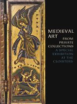 The Metropolitan Museum of Art - Medieval Art from Private Collections
