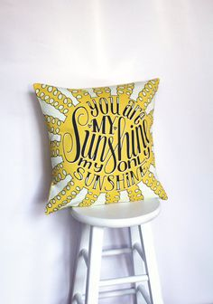 You are my sunshine - 17x17 Pillow cover -  Pocket fold back - Heavy cotton twill front - Double layered cotton back - fits 18x18 insert