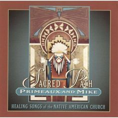 Verdel Primeaux - Sacred Path: Healing Songs of the Native American Church (CD)