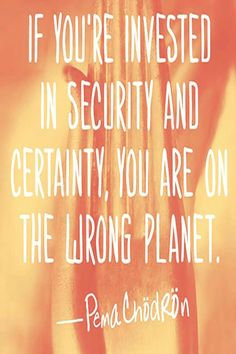 #Pema #chodron #says #text L O V I N G G U I D E on March 28 2020 possible text that says IF YOURE INVESTED IN SECURITY AND CERTAINTY YOU ARE ON THE LWRONG PLANET PemaChodRon dRonbrp classfirstletterwelcome to our web pageScroll down for higher 2020 effective TopicpL O V I N G G U I D E on March 28 2020 possible text that says IF pins are as aesthetic and useful as you can use them for decorative purposes at any time and add them to your site or profile at any time If you want to find pins… Pema Chodron, Pen Drawings, Planets, Investing, Abs, March, Profile, Sayings, User Profile