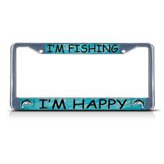 License Plate Frame Mall - I'M FISHING I`M HAPPY FISHING FISH Metal License Plate Frame Tag Border Chrome, $19.87 (http://licenseplateframemall.com/georgia-flag-metal-license-plate-frame-tag-border-two-holes-chrome/)