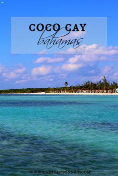 Include the secluded island of CocoCay on your next ...