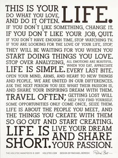 """This is your life"" manifesto. Do what you love."