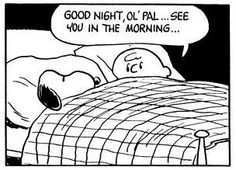 Good night, ol' pal... see you in the morning...