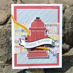 Firefighter Happy Birthday Card Poster: Scrappycath 	 	Made using Everyday Kind of Hero kit by Etc by Danyale Date: Monday, August 18, 2014 GMT Keywords: Fire fire fighter firefighter hydrant hybrid birthday Read more: http://www.splitcoaststampers.com/gallery/photo/2552043#ixzz3As2hY8jX