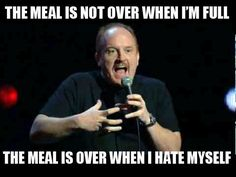 The meal is not over when I'm full...
