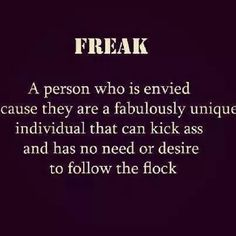 Awesome definition of Freak. Rebel Quotes, Life Quotes, I Am A Freak, Keep On Keepin On, Awesome Definition, Good Girl Gone Bad, Dark Quotes, Wtf Funny, Positive Thoughts