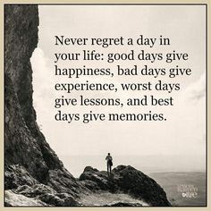 Best life Quotes about happiness Never Regret Day Life Best Day Gives Memories Inspirational quotes about positive thoughts Never regret day a in your life Motivacional Quotes, Quotable Quotes, Great Quotes, Quotes Inspirational, Good Day Quotes, Worst Day Quotes, Great Sayings, In Memory Quotes, In Love Quotes