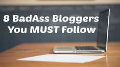 Take your blogging to the next level with these badass bloggers