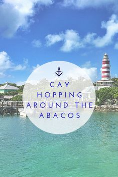 How to Cay Hop Around the Abaco Islands in The Bahamas #ItsBetterInTheBahamas