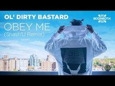 "**UNRELEASED TRACK -- ""OBEY ME"" by Ol' Dirty Bastard (Shash'U Remix) - YouTube"