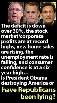 Republicans always lie....anything to limit Obama to one term, remember?!  LOL