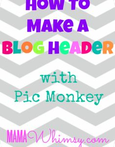 How to make a Blog Header using Pic Monkey