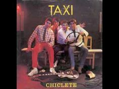 Taxi - Chiclete