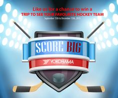 Enter to Win: All-Inclusive Trip for 2 to see the NHL Team of your choice! (Value: $2500) Bi-Weekly Prizes: 60 Inch TV, NHL Tickets, NHL Jerseys! No Purchase Necessary.  www.yokohama.ca