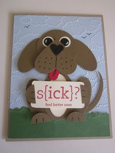 adorable get well card from Creating With Carol ... punch art puppy ... too cute!! ... guaranteed to make you smile ... luv him!! ...Stampin' Up!