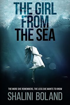 Check Out This Featured #Thriller Book - The Girl from the Sea – a gripping psychological thriller by Shalini Boland    http://shrs.it/1dapp    A chilling suspense story of wounded hearts and dark secrets… Washed up on the beach, she can't remember who she is. She can't even remember her name. Turns out, she has a perfect life — friends and family eager to fill in the blanks. But why are they lying to her? What don't they want her to remember?