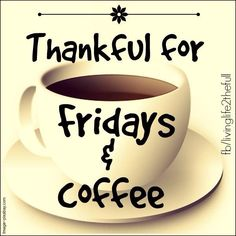 Thankful for Friday and coffee coffee friday happy friday tgif friday quotes friday quote funny friday quotes quotes about friday Coffee Wine, Coffee Talk, Coffee Is Life, I Love Coffee, Coffee Break, My Coffee, Coffee Lovers, Coffee Club, Happy Coffee