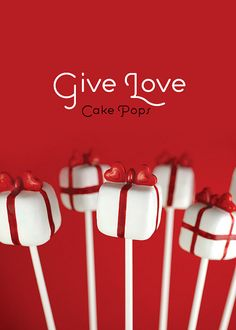 Give Love Cake Pops | Flickr - Photo Sharing!