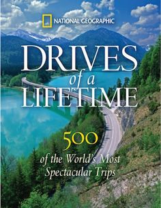 Drive's of a Lifetime | 500 of the World's Most Spectacular Road Trips | OMG Lifestyle Blog