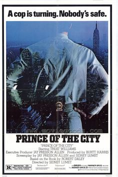 Prince of the City (1981) Stars: Treat Williams, Jerry Orbach, Richard Foronjy ~ Director: Sidney Lumet (Nominated for an Oscar for Best Writing, Screenplay Based on Material from Another Medium 1982 & Nominated for 3 Golden Globes)