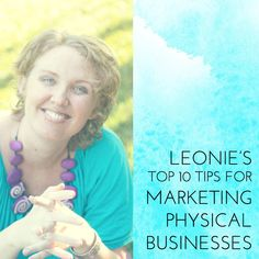 Leonie's Top 10 Marketing Tips for Physical Businesses - Leonie Dawson - Amazing Biz, Amazing Life