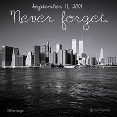 9 11 Quotes Simple Remembering Sep 11  September 11 2001 We Remember May We Never . Design Decoration