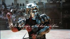 """Tigris of Gaul from """"Gladiator""""; quote is from 'The Lightning Strike' by Snow Patrol."""