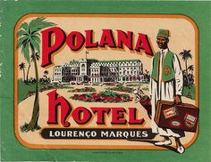 Polana Hotel Lourenco Marques _____  Maputo, known as Lourenço Marques before independence, is the capital and largest city of Mozambique Africa
