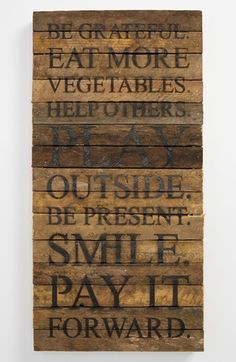 'Be Grateful. Eat More Vegetables. Help Others. Play Outside. Be Present. Smile. Pay it Forward.' Wood Wall Plaque available at #Nordstrom