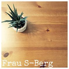 Frau S-Berg: Tischoftheday