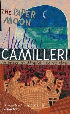 The Paper Moon: The Inspector Montalbano Mysteries - Book 9 by Andrea Camilleri, http://www.amazon.co.uk/dp/B004TSARA2/ref=cm_sw_r_pi_dp_i7zTtb1Q0FM1C
