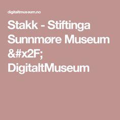 Stakk -                 Stiftinga Sunnmøre Museum /          DigitaltMuseum