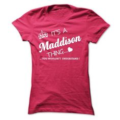 Cool Its A Maddison Thing T shirts