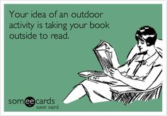 You can even practice a sport while reading -- hold a book in one hand and a fishing rod in another. Or leave the fishing up to people you're with, and just read!