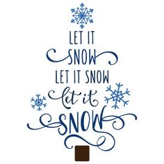 Silhouette Design Store - View Design let it snow tree Christmas Quotes, Christmas Svg, Christmas Shopping, Xmas, Christmas Messages, Christmas Images, Christmas Projects, Silhouette Cameo Projects, Silhouette Design