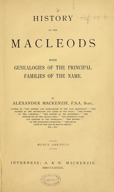 History of the Macleods with genealogies of the...