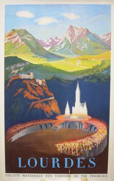 Original vintage travel poster for Lourdes issued by French Railways / Chemin de fer Francais. Lourdes is a small mar. Retro Poster, Vintage Travel Posters, Vintage Ads, Travel Images, Travel Photos, Tourism Poster, Ville France, Cool Posters, France Travel