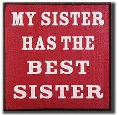 My Word Block Sign 5 by 5Inch My Sister Has The Best Sister >>> Visit the image link more details. (Note:Amazon affiliate link)