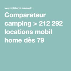 Comparateur camping > 212 292 locations mobil home dès 79 €