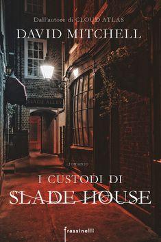 Autori: Mitchell, David<BR/>I CUSTODI DI SLADE HOUSE È UNA GRANDE E…