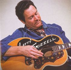 """William Orville """"Lefty"""" Frizzell, born March 31, 1928.  """"If You've Got the Money I've Got the Time""""."""