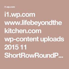 i1.wp.com www.lifebeyondthekitchen.com wp-content uploads 2015 11 ShortRowRoundPan.jpg