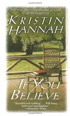 If You Believe by Kristin Hannah,http://www.amazon.com/dp/0449148378/ref=cm_sw_r_pi_dp_oAYXsb0GEWA42258